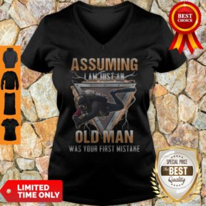 Assuming I Am Just An Old Man Was Your First Mistake V-neck