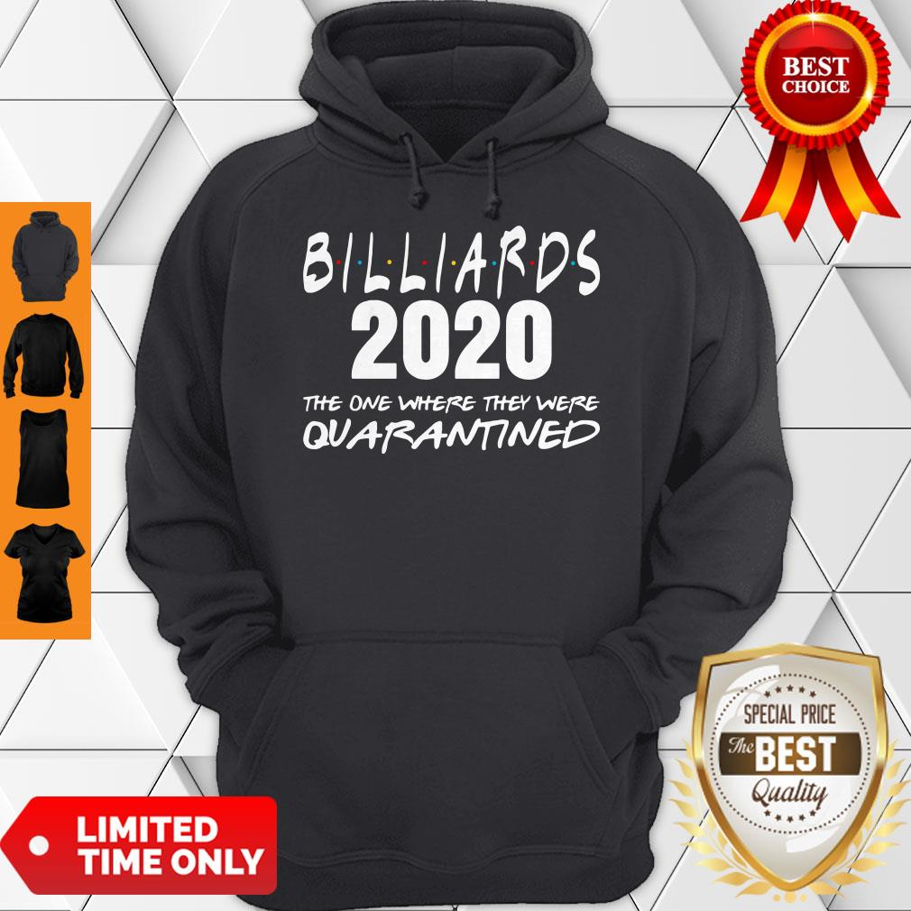 Billiards 2020 The One Where They Were Quarantined Hoodie