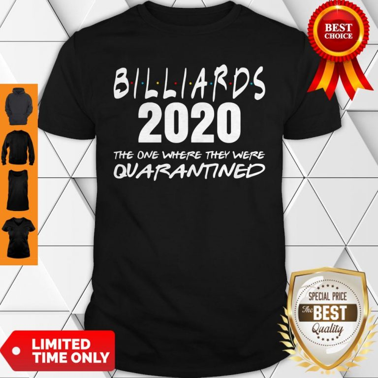 Billiards 2020 The One Where They Were Quarantined Shirt