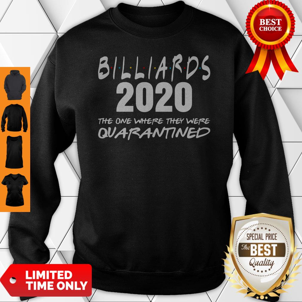Billiards 2020 The One Where They Were Quarantined Sweatshirt