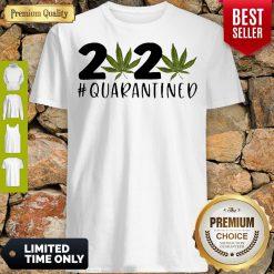 Cannabis Weed 2020 Quarantined COVID-19 Shirt