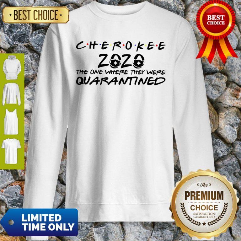 Cherokee 2020 The One Where They Were Quarantined Sweatshirt