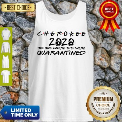 Cherokee 2020 The One Where They Were Quarantined Tank Top