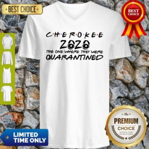 Cherokee 2020 The One Where They Were Quarantined V-neck