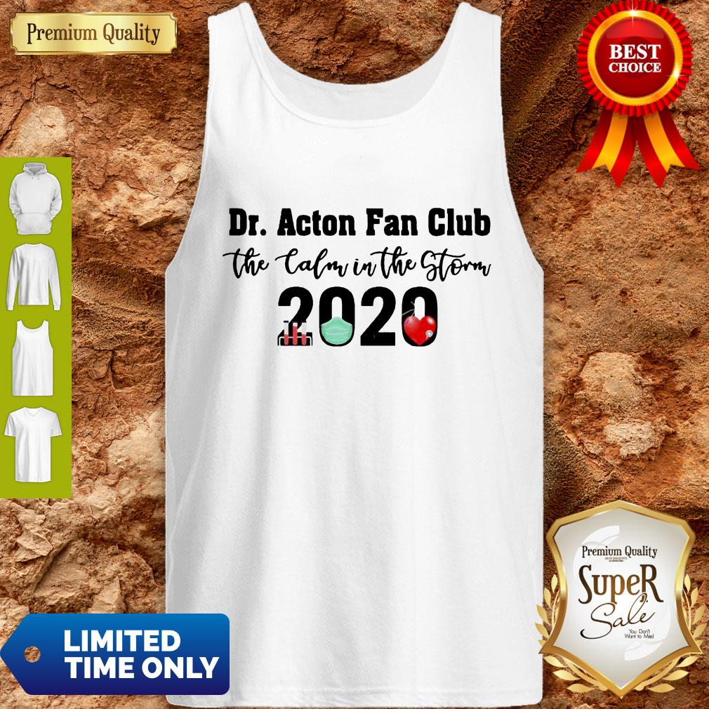 Dr. Acton Fan Club The Calm In The Storm 2020 Tank Top
