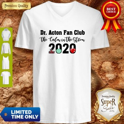 Dr. Acton Fan Club The Calm In The Storm 2020 V-neck