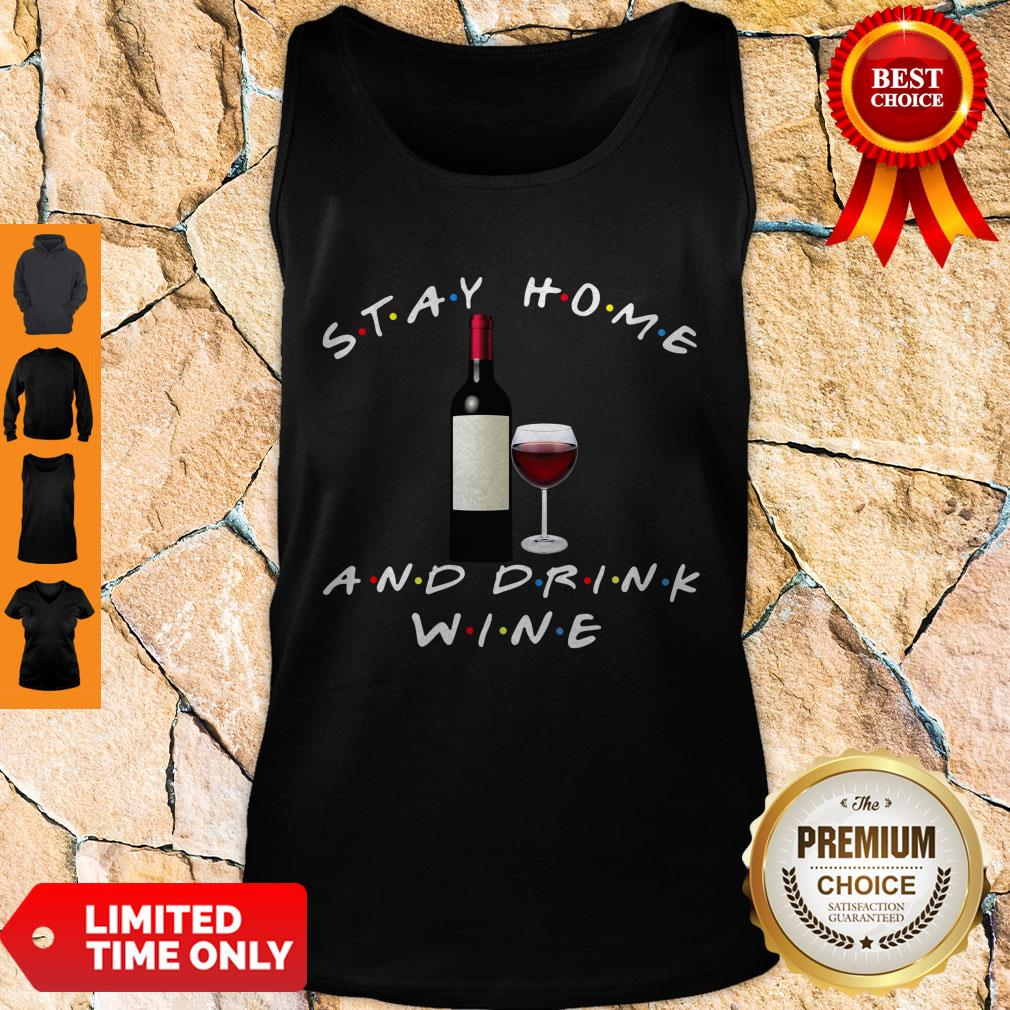 Good Stay Home And Drink Wine Tank Top