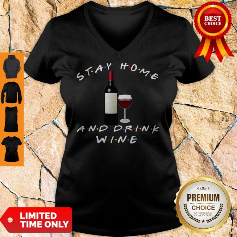 Good Stay Home And Drink Wine V-neck