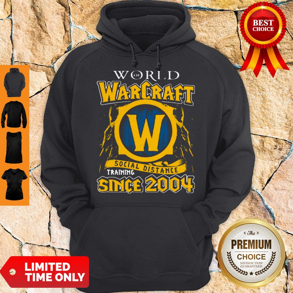 Official World Of Warcraft Social Distance Training Since 2004 Hoodie