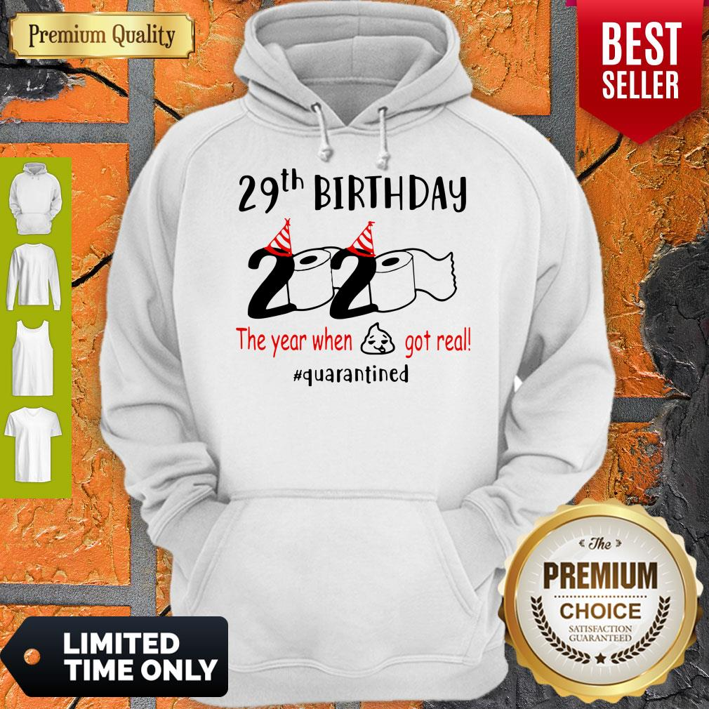 Pretty 29th Birthday 2020 The Year When Shit Got Real Quarantined Hoodie
