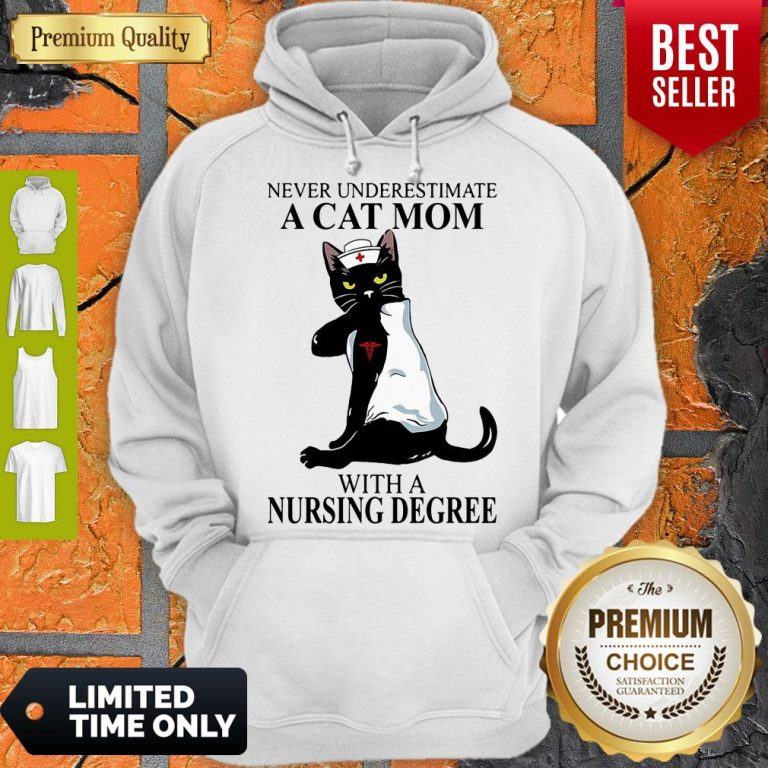 Cute Never Underestimate A Cat Mom With A Nursing Degree Hoodie