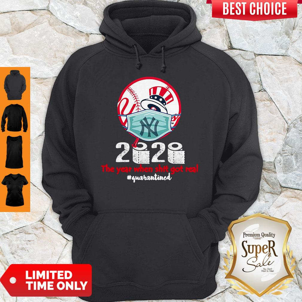 Official New York Yankees 2020 The Year When Shit Got Real Quarantined Hoodie