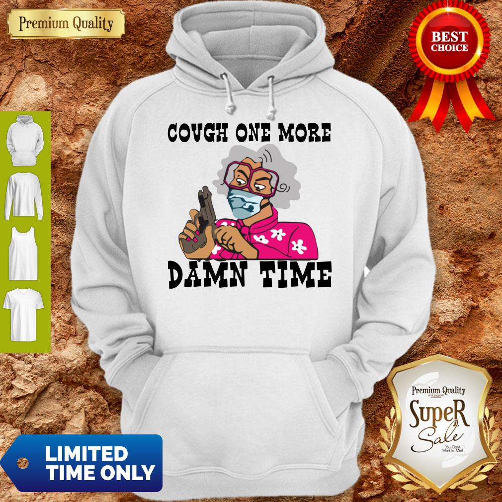 Premium Cough One More Damn Time Hoodie