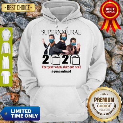 Top Supernatural 2020 The Year When Shit Got Real #Quatantined Hoodie