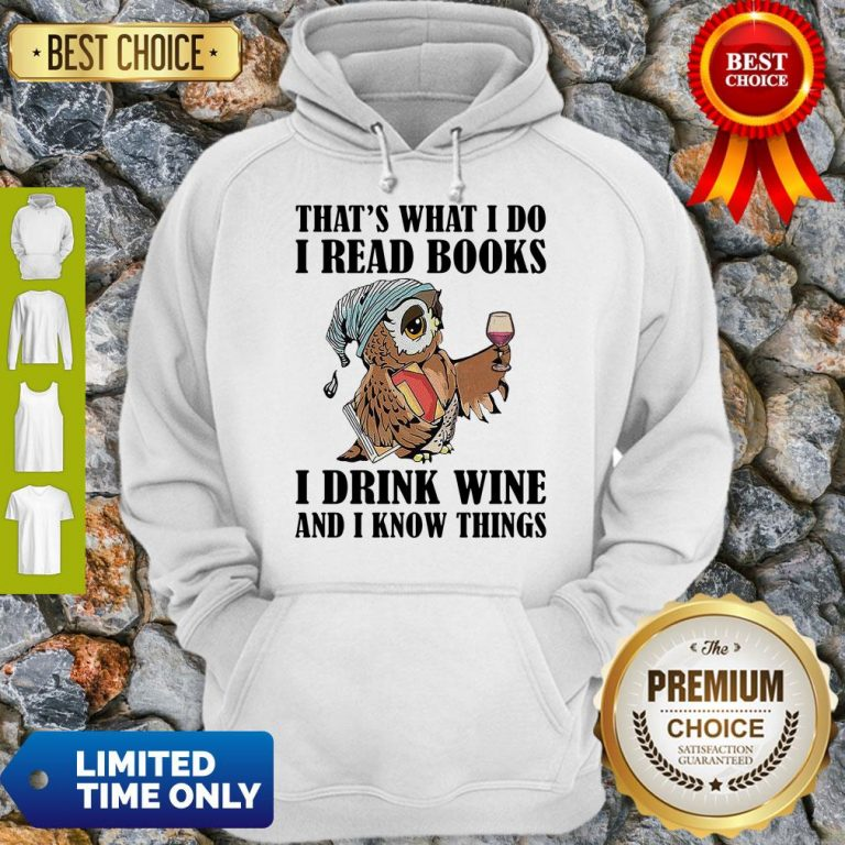 Cute Owl Thats What I Do I Read Books I Drink Wine And I Know Things White Hoodie