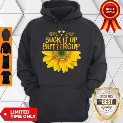 Cute Sunflower Suck It Up Buttercup Hoodie