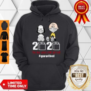 Hot Snoopy And Charlie Brown 2020 The Year When Shit Got Real #Quatantined Hoodie
