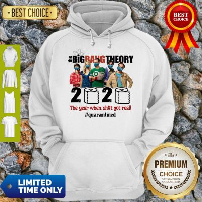 Hot The Big Bang Theory 2020 The Year When Shit Got Real #Quatantined Hoodie