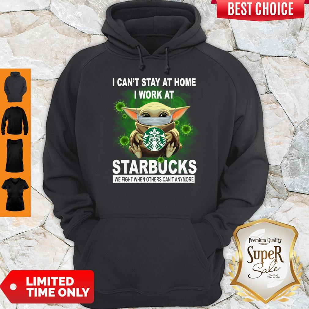 Cute Baby Yoda Mask Hug I Can't Stay At Home I Work At Starbucks We Fight When Others Can't Anymore Hoodie