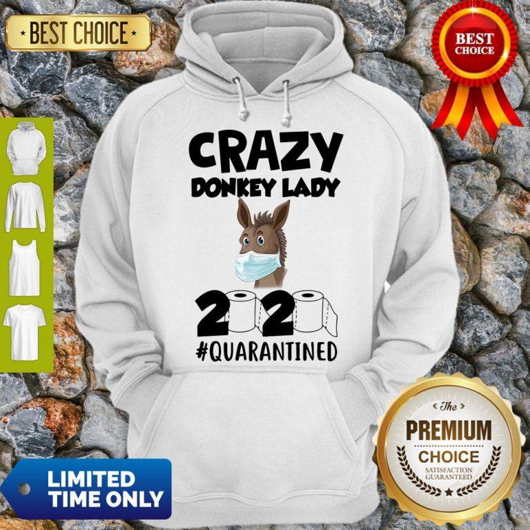 Pretty Crazy Donkey Lady 2020 Quarantined Hoodie