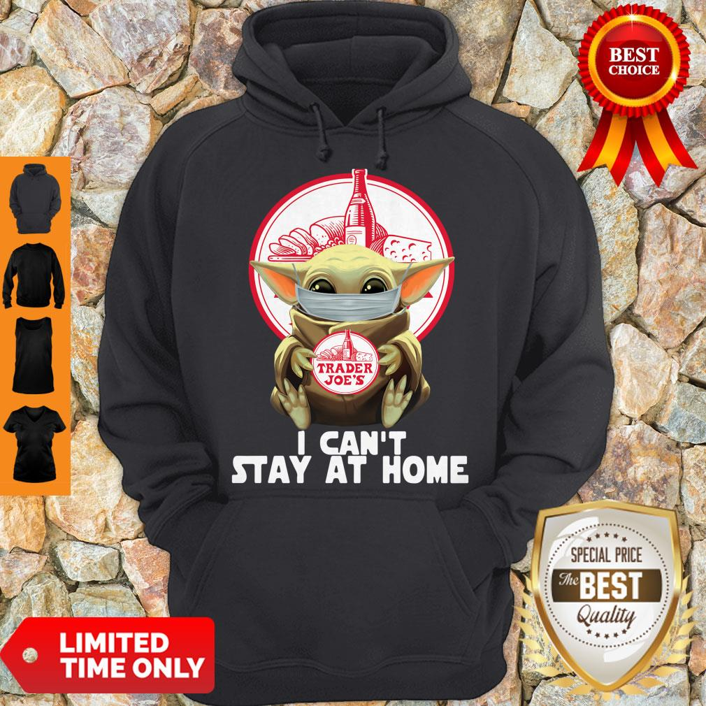 Pretty Baby Yoda Mask Trader Joe's I Can't Stay At Home Covid-19 Hoodie