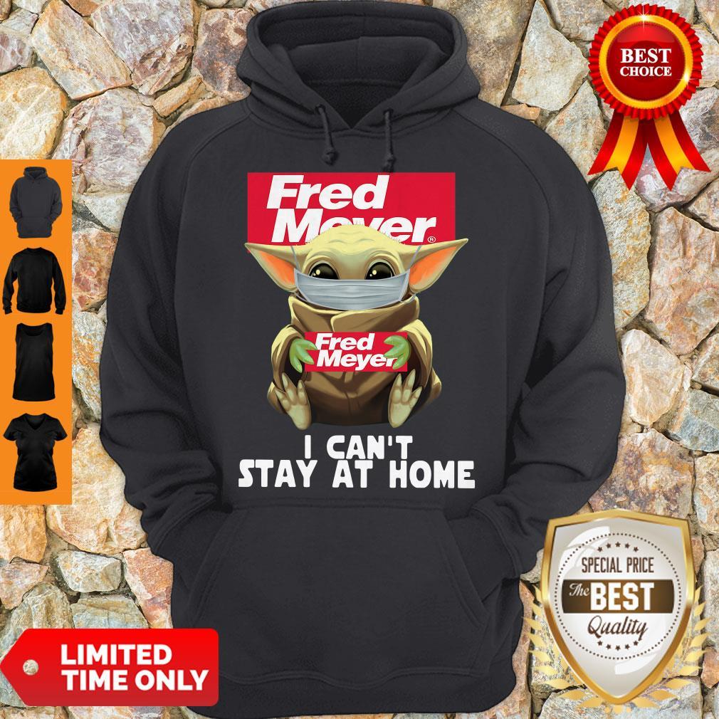 Nice Baby Yoda Mask Fred Meyer I Can't Stay At Home Coronavirus Hoodie