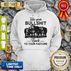 Top Cow Take Your Bullshit Back To Your Pasture Hoodie