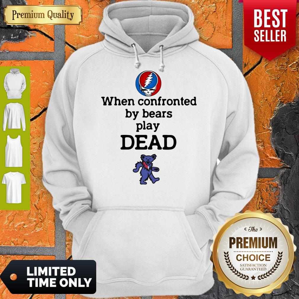 Nice When Confronted By Bears Play Dead Grateful Dead Logo Hoodie
