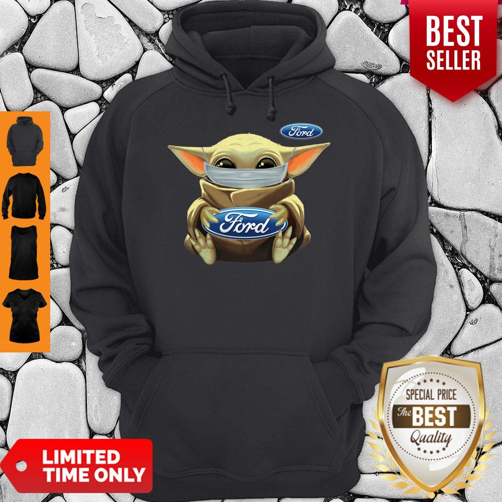 Top Baby Yoda Face Mask Hug Ford I Can't Stay At Home Hoodie