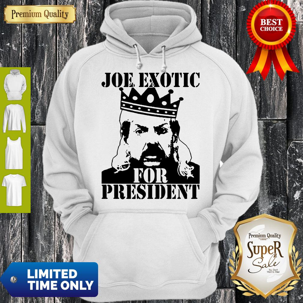 Pro The Tiger King Joe Exotic For President Tee Shirt Big Cat 90s Hoodie