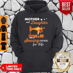 Pretty Mom And Daughter Best Sewing Partners For Life Hoodie