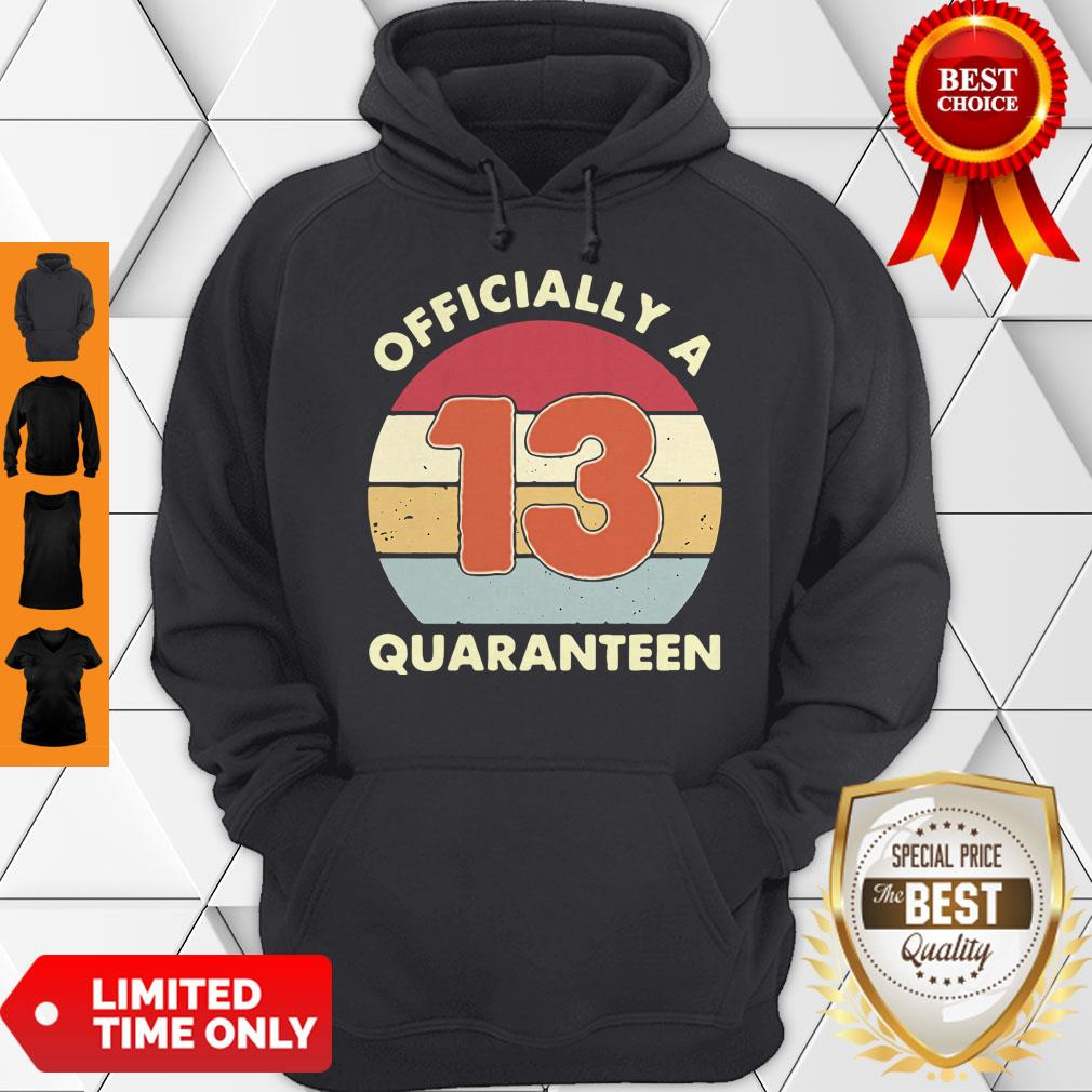 Official A 13th Thirteen Quaranteen Birthday Quarantined 2020 Hoodie