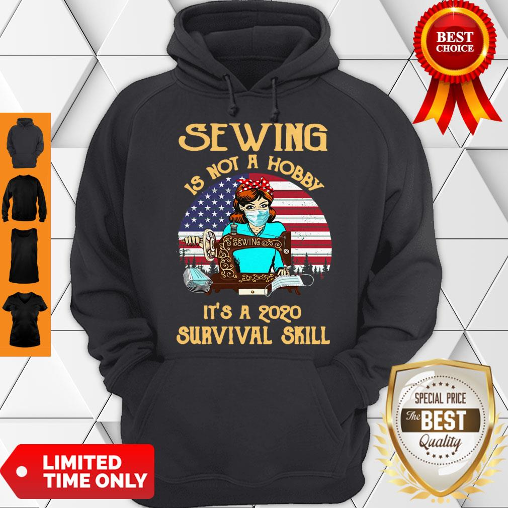 Good Sewing Is Not A Hobby It's A 2020 Survival Skill American Flag For Hoodie