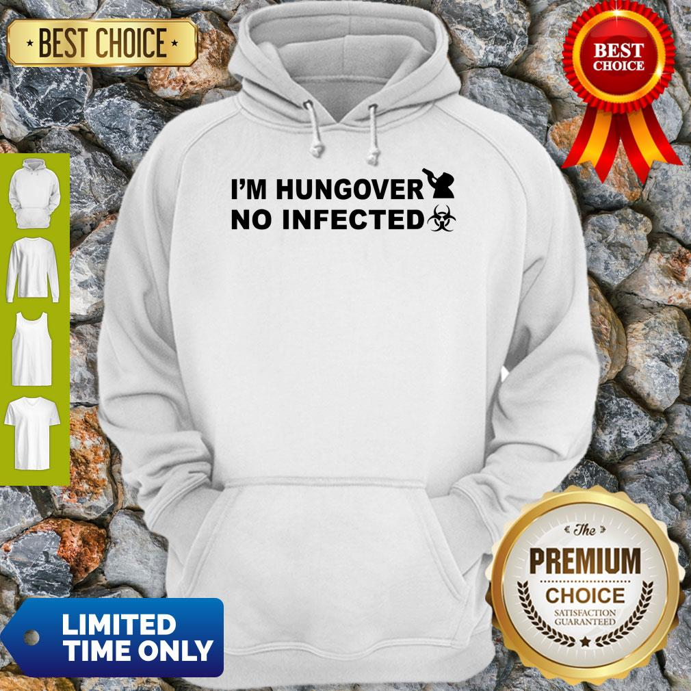 Hot I'm Hungover No Infected Official Hoodie