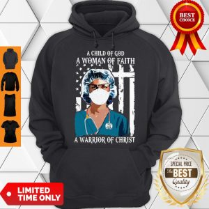 Official Nurse A Child Of God A Woman Of Faith A Warrior Of Christ Hoodie
