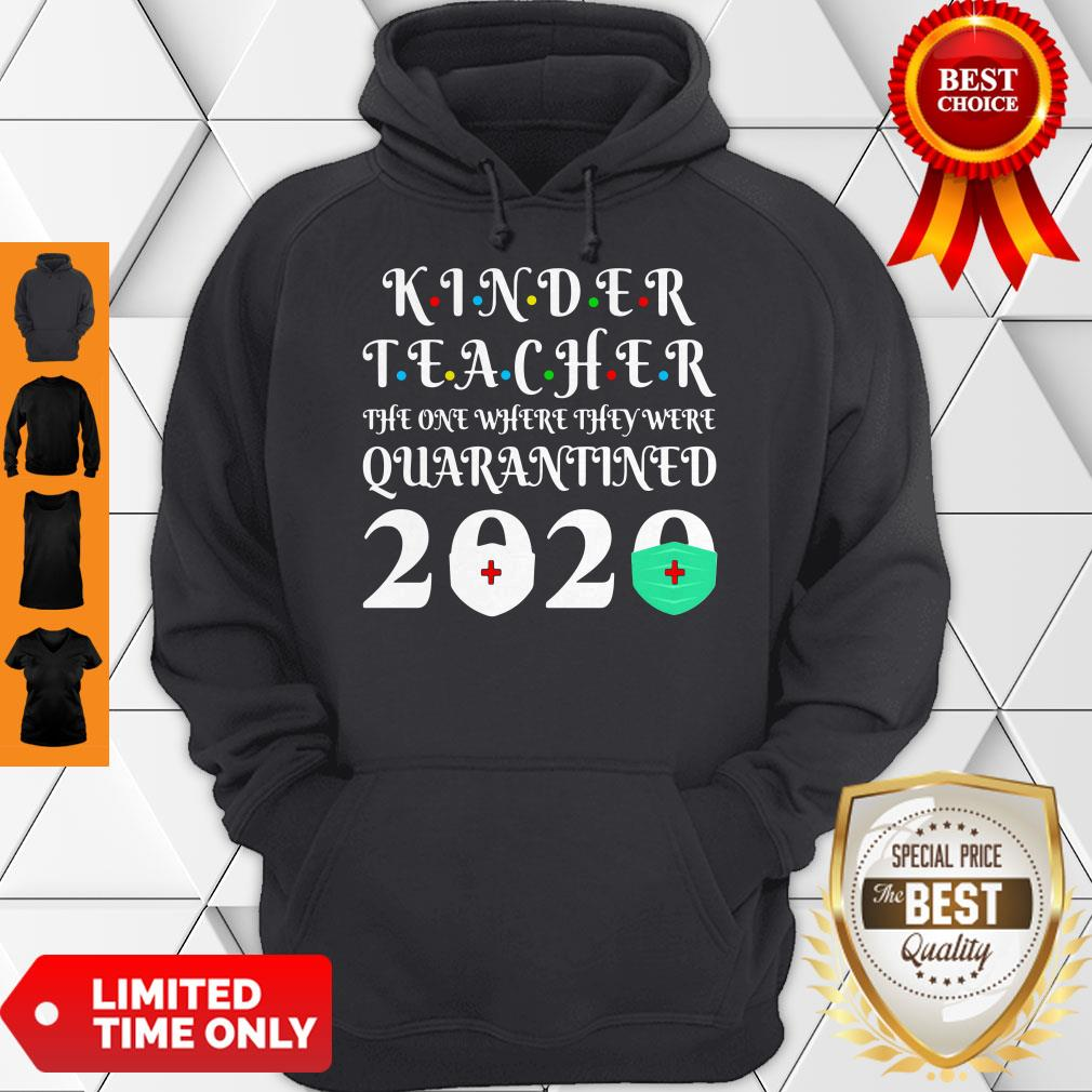Nice Seniors 2020 Kinder Teacher The One Where They Were Quarantine 2020 Graduation Tote Hoodie