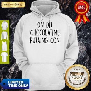 Official On Dit Chocolatine Putaing Con Hoodie