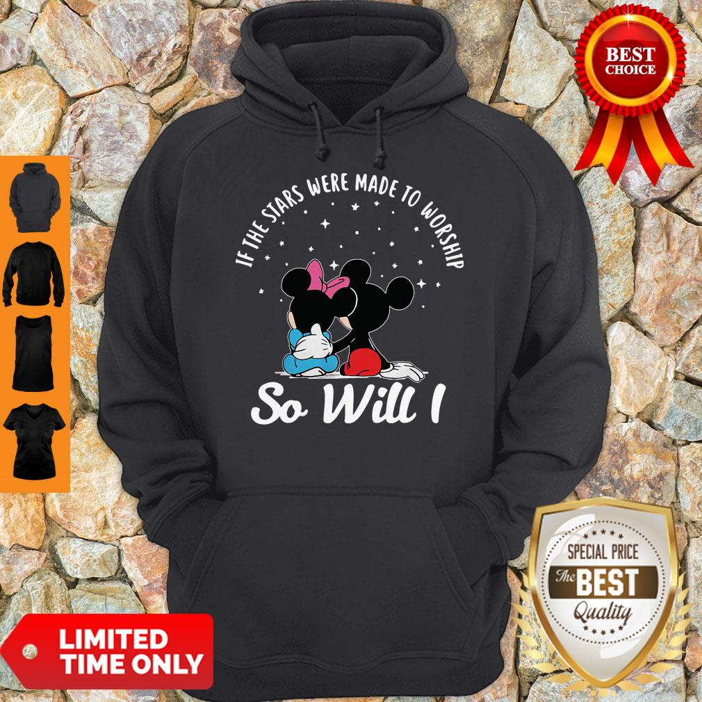 Top Mickey And Minnie If The Stars Were Made To Worship So Will I Hoodie