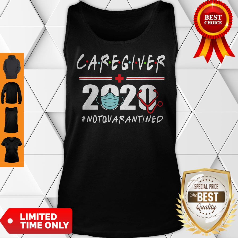Nice Caregiver 2020 #Notquarantined Tank Top