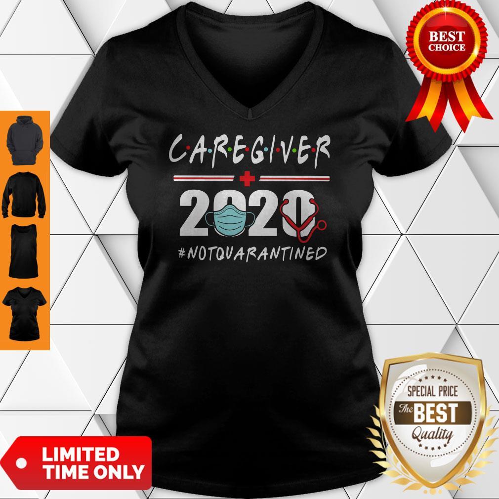 Nice Caregiver 2020 #Notquarantined V-neck