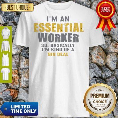 Official I'm an Essential Worker Shirt