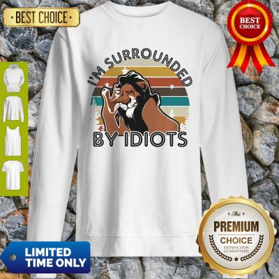 Official I'm Surrounded By Idiots Sweatshirt