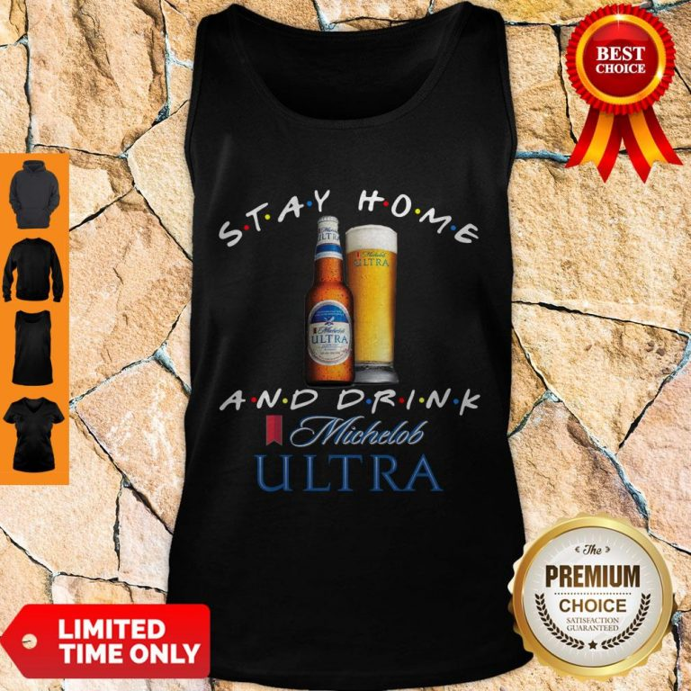 Official Stay Home And Drink Michelob Ultra Tank Top