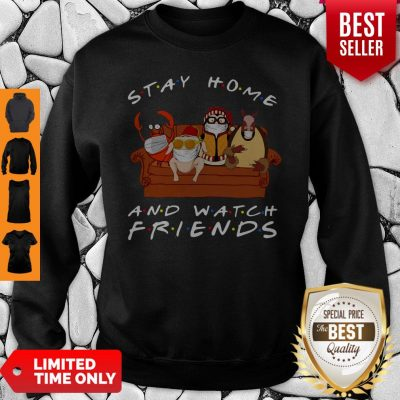 Official Stay Home And Watch Friends Sweatshirt