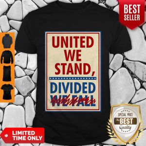 Top United We Stand Divided We Fall The Late Show Stephen Colbert Shirt