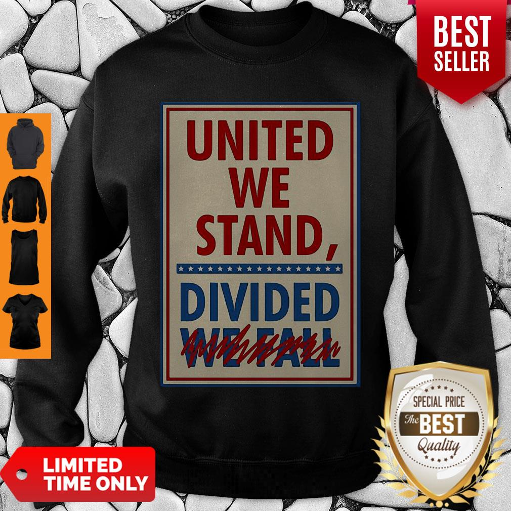 Top United We Stand Divided We Fall The Late Show Stephen Colbert Sweatshirt