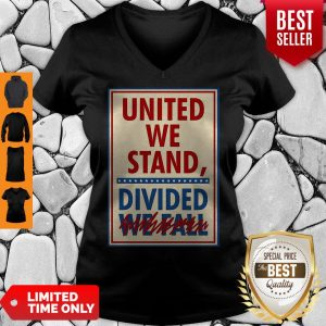 Top United We Stand Divided We Fall The Late Show Stephen Colbert V-neck