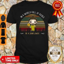 Post Malone In A World Full Of Roses Be A Sunflower Vintage Shirt