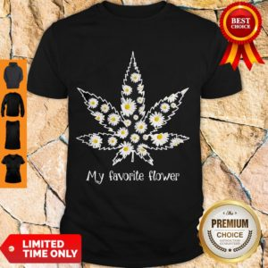 Premium Daisy Cannabis My Favorite Flower Shirt