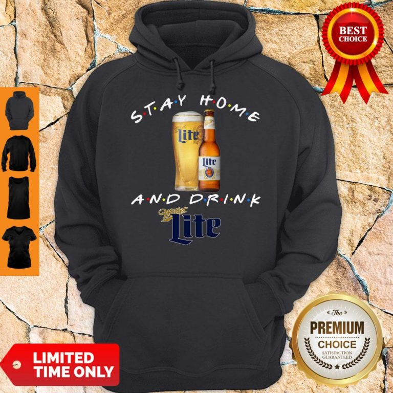 Pretty Stay Home And Drink Miller Lite Hoodie